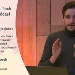 Recruitment Tech Monthly Juni: Nieuwe CEO Mysolution, BrainsFirst via FC Barcelona naar DFB, 'Bolier Talks Tech'